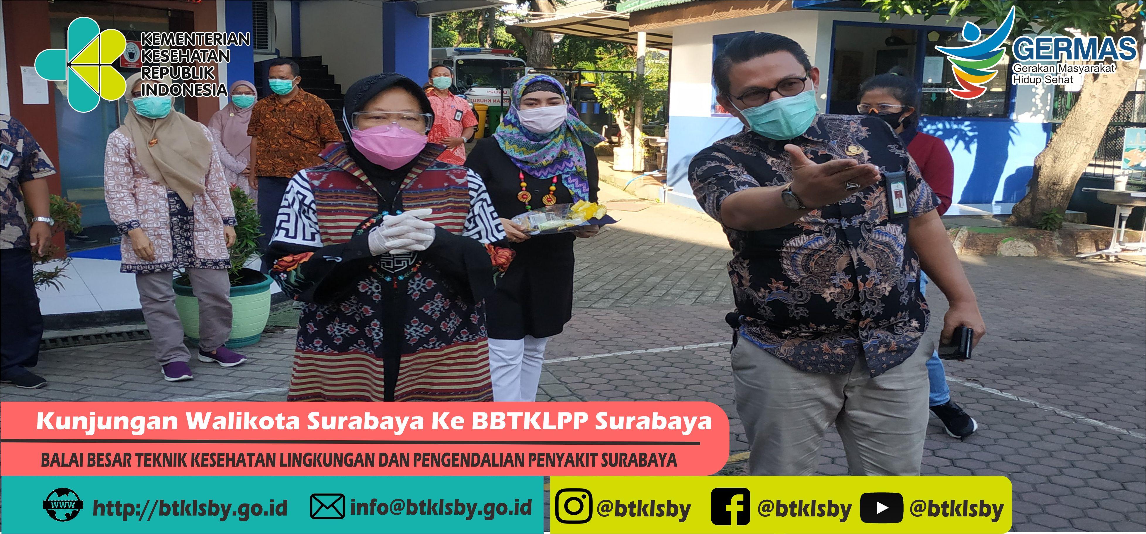 Walikota Surabaya melakukan kunjungan ke BBTKLPP Surabaya